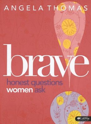 Brave: Honest Questions Women Ask Member Book  -     By: Angela Thomas