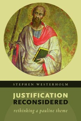 Justification Reconsidered: Rethinking a Pauline Theme  -     By: Stephen Westerholm