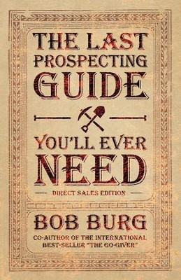 The Last Prospecting Guide You'll Ever Need: Direct Sales Edition - eBook  -     By: Bob Burg