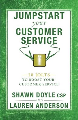 Jumpstart Your Customer Service: 10 Jolts to Boost Your Customer Service - eBook  -     By: Shawn Doyle, Lauren Anderson