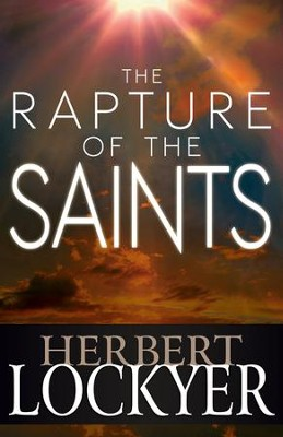 The Rapture of the Saints - eBook  -     By: Herbert Lockyer