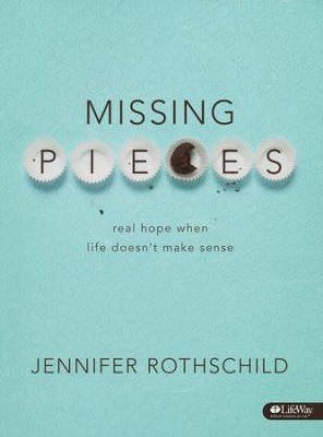 Missing Pieces: Real Hope When Life Doesn't Make Sense, Member Book  -     By: Jennifer Rothschild