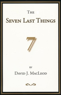 The Seven Last Things  -     By: David J. MacLeod