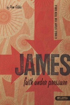 James: Faith Under Pressure, Member Book  -     By: Pam Gibbs