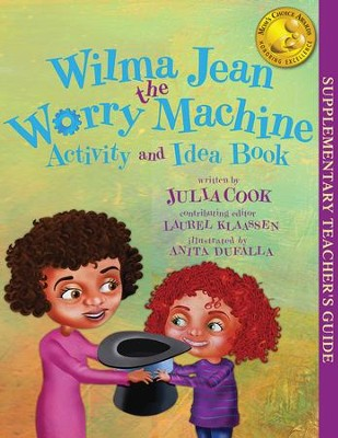 Wilma Jean - The Worry Machine - Activity and Idea Book  -     By: Julia Cook     Illustrated By: Anita DuFalla