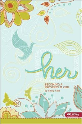 Her: Becoming a Proverbs 31 Girl, Member Book  -     By: Emily Cole