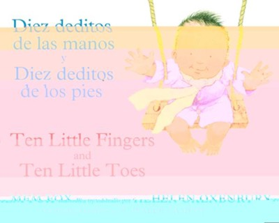 Diez deditos de las manos y Diez deditos de los pies / Ten Little Fingers and Ten Little Toes bilingual board book  -     By: Mem Fox