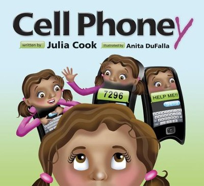 Cell Phoney  -     By: Julia Cook     Illustrated By: Anita DuFalla