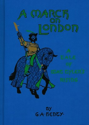 A March on London  -     By: G.A. Henty