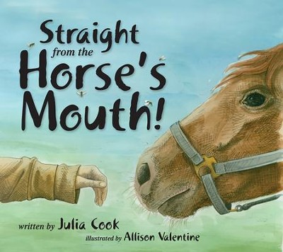 Straight from the Horse's Mouth  -     By: Julia Cook     Illustrated By: Allison Valentine