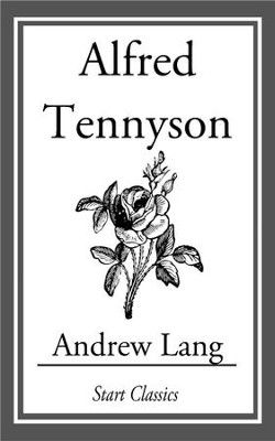 Alfred Tennyson - eBook  -     By: Andrew Lang