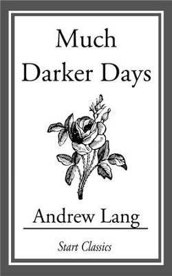 Much Darker Days - eBook  -     By: Andrew Lang