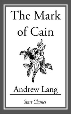 The Mark of Cain - eBook  -     By: Andrew Lang