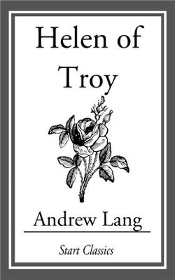 Helen of Troy - eBook  -     By: Andrew Lang