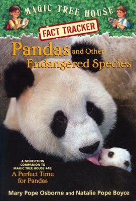 Magic Tree House Fact Tracker #26: Pandas and Other Endangered Species   -     By: Mary Pope Osborne