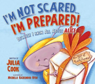 I'm Not Scared, I'm Prepared!  -     By: Julia Cook     Illustrated By: Michelle Hazelwood Hyde