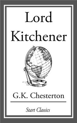 Lord Kitchener - eBook  -     By: G.K. Chesterton