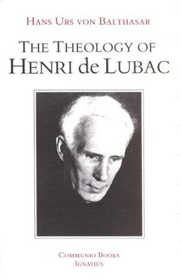 The Theology of Henri de Lubac: An Overview   -     By: Hans Urs von Balthasar