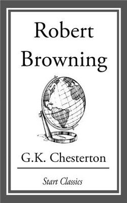 Robert Browning - eBook  -     By: G.K. Chesterton