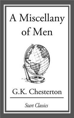 A Miscellany of Men - eBook  -     By: G.K. Chesterton