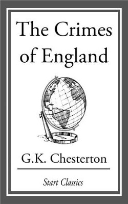 The Crimes of England - eBook  -     By: G.K. Chesterton