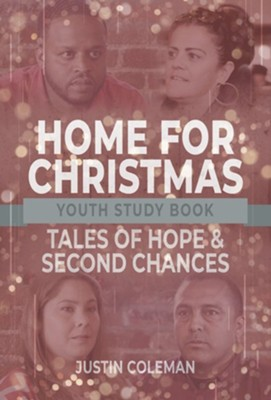 Home for Christmas: Tales of Hope and Second Chances, Youth Study Book  -     By: Justin Coleman