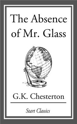 The Absence of Mr. Glass - eBook  -     By: G.K. Chesterton