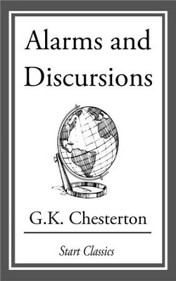 Alarms and Discursions - eBook  -     By: G.K. Chesterton