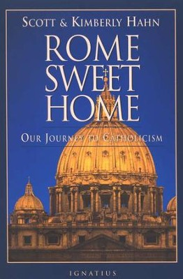Rome Sweet Home: Our Journey to Catholicism  -     By: Scott Hahn