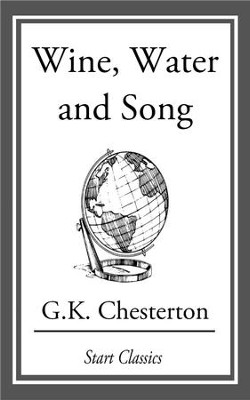 Wine, Water and Song - eBook  -     By: G.K. Chesterton