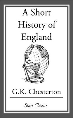 A Short History of England - eBook  -     By: G.K. Chesterton