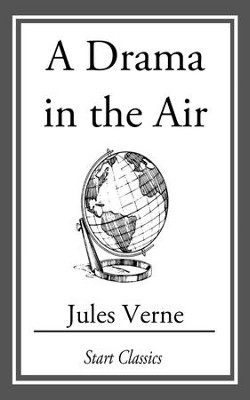 A Drama in the Air - eBook  -     By: Jules Verne