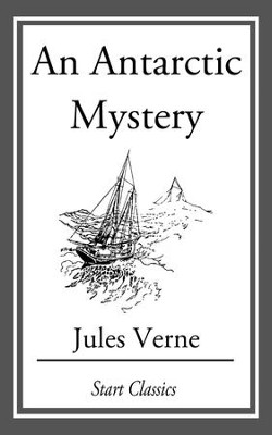 An Antarctic Mystery - eBook  -     By: Jules Verne