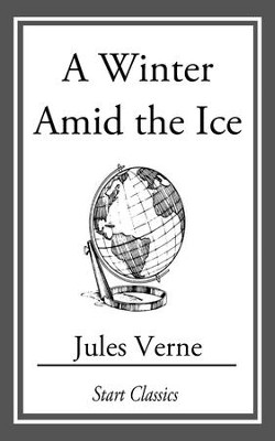 A Winter Amid the Ice - eBook  -     By: Jules Verne