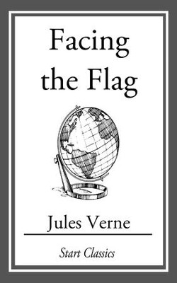 Facing the Flag - eBook  -     By: Jules Verne