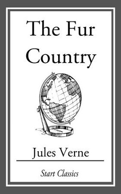 The Fur Country - eBook  -     By: Jules Verne
