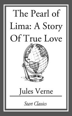 The Pearl of Lima: A Story of True Love - eBook  -     By: Jules Verne