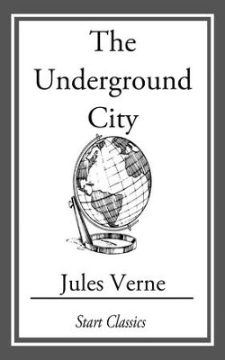 The Underground City - eBook  -     By: Jules Verne