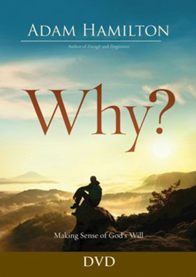 Why?: Making Sense of God's Will - DVD  -     By: Adam Hamilton