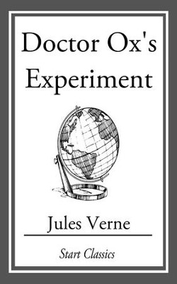 Doctor Ox's Experiment - eBook  -     By: Jules Verne