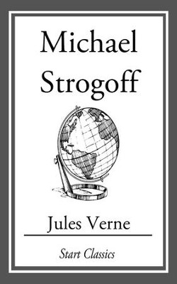Michael Strogoff - eBook  -     By: Jules Verne