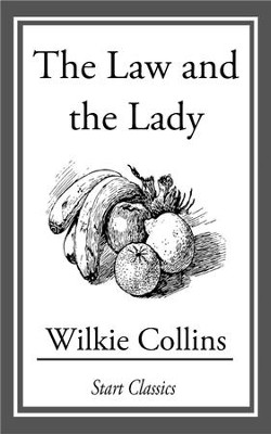 The Law and the Lady - eBook  -     By: Wilkie Collins