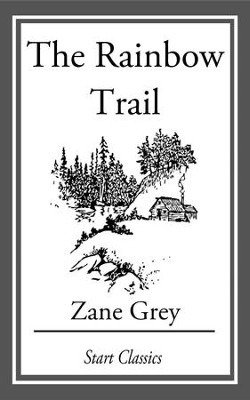 The Rainbow Trail - eBook  -     By: Zane Grey