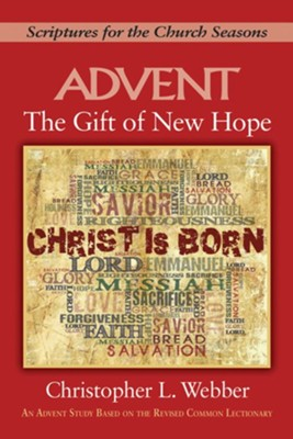 Advent: The Gift of New Hope (Scriptures for the Church Seasons)    -     By: Christopher L. Webber
