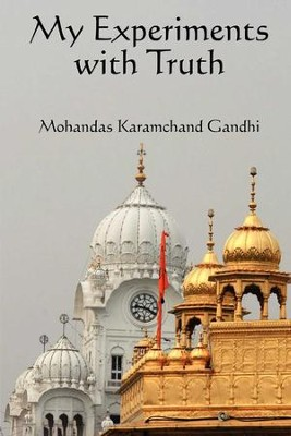 My Experiments with the Truth - eBook  -     By: Mohandas Karamchand Gandhi