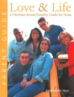Love & Life: A Christian Sexual Morality Guide for Teens - Parent Guide 2nd Ed  -     By: Coleen Kelly Mast