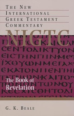 The Book of Revelation: The New International Greek Testament Commentary [NIGTC]   -     By: G.K. Beale