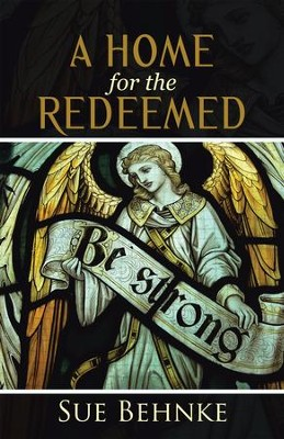 A Home for the Redeemed - eBook  -     By: Sue Behnke