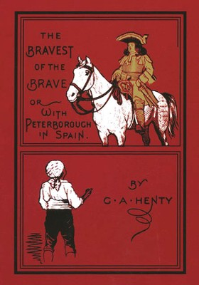 The Bravest of the Brave  -     By: G.A. Henty