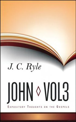 Expository Thoughts on John: Volume 3  -     By: J.C. Ryle